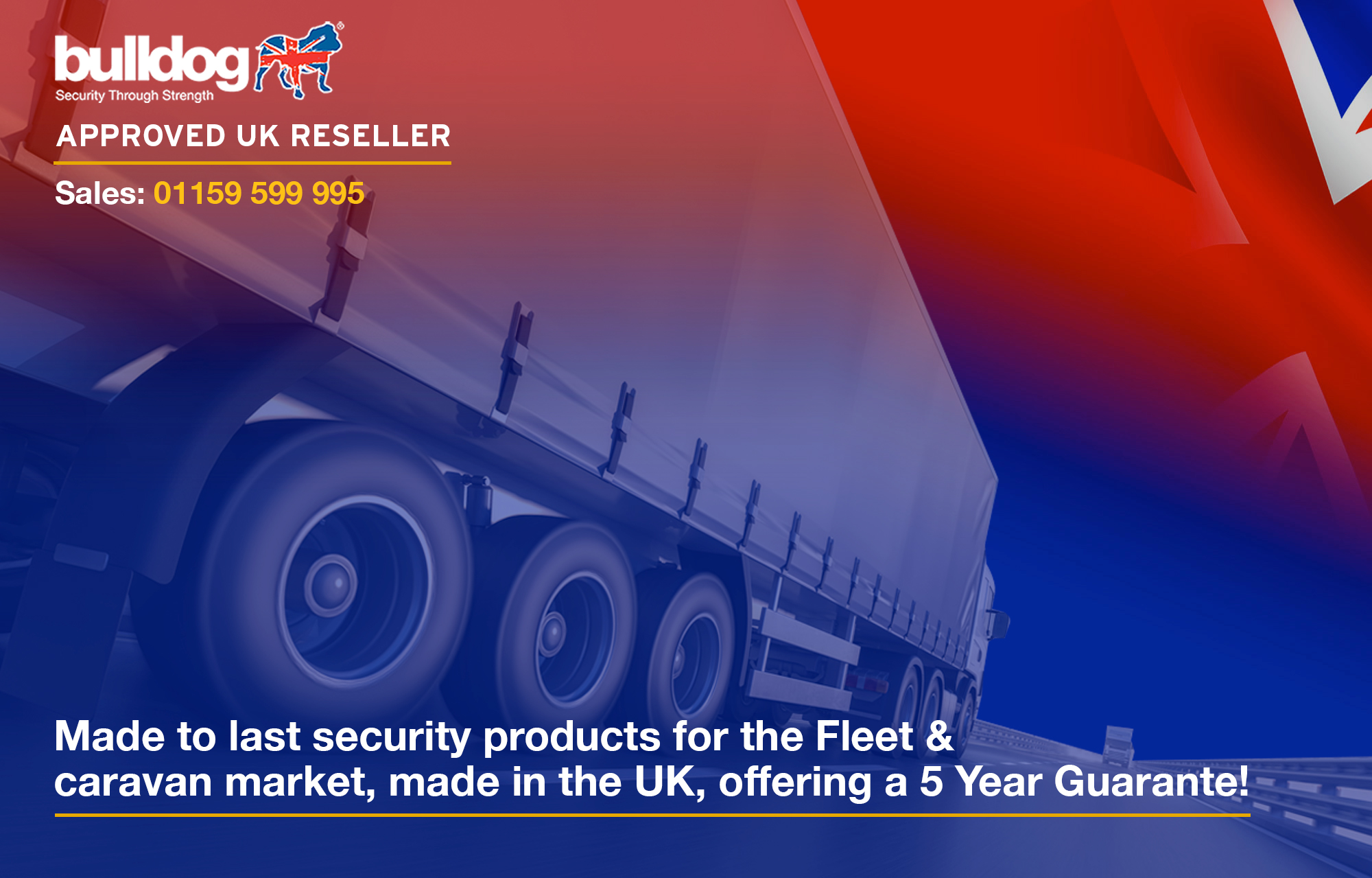 Bulldog Secure - Approved Distributor TTW - Made to last security Products for Car - Van- Fleet - Motorhome - HGV - Trailers - Offering a 5 Year Guarantee
